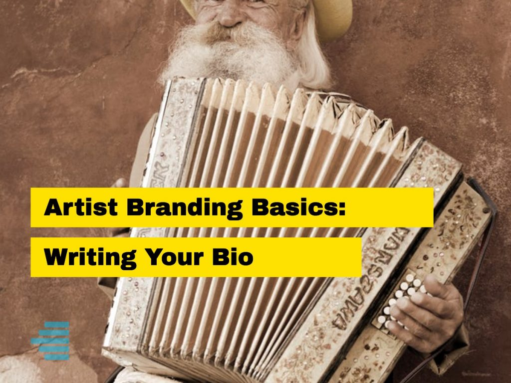 Artist Branding Basics_ Writing Your Bio