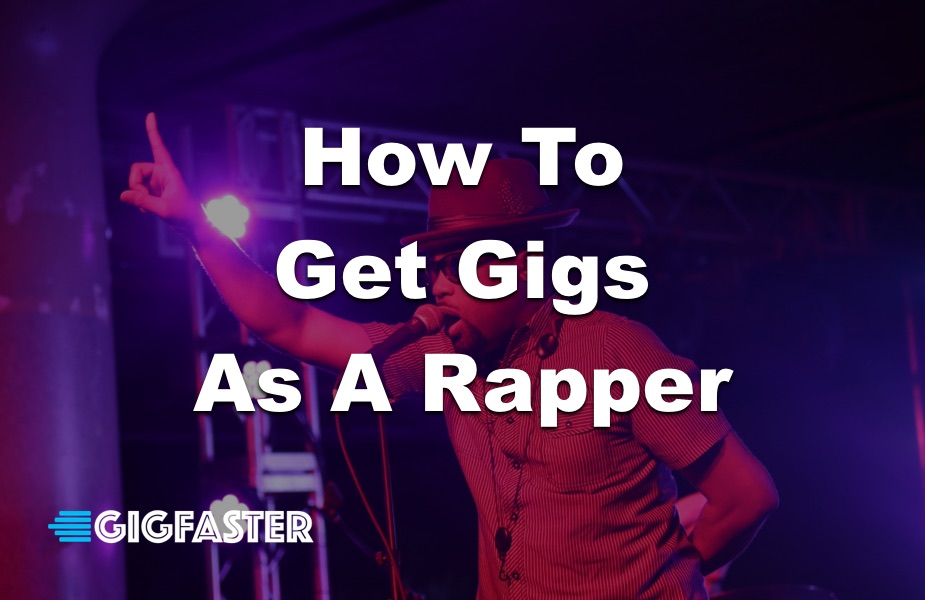 How To Get Gigs As A Rapper