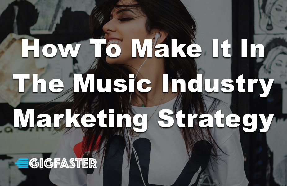 How To Make It In The Music Industry - Marketing Strategy