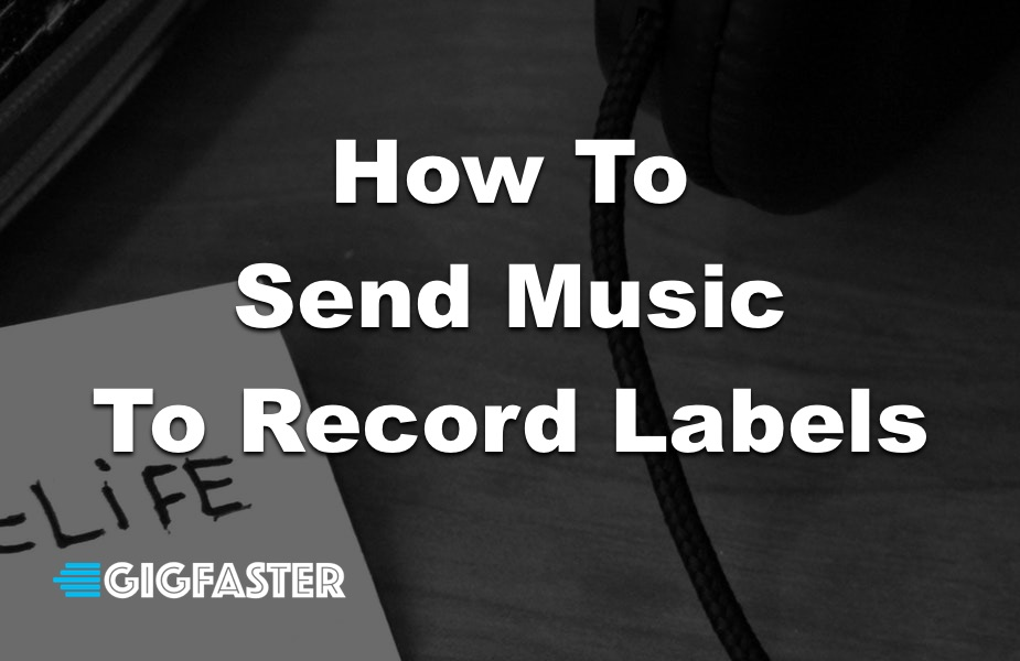 How To Send Music To Record Labels