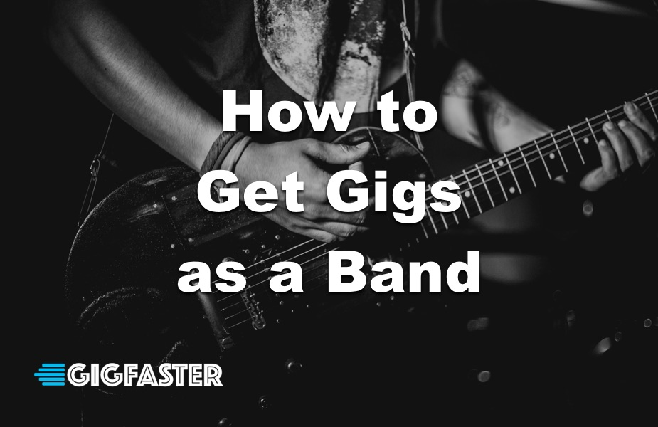 How to Get Gigs as a Band