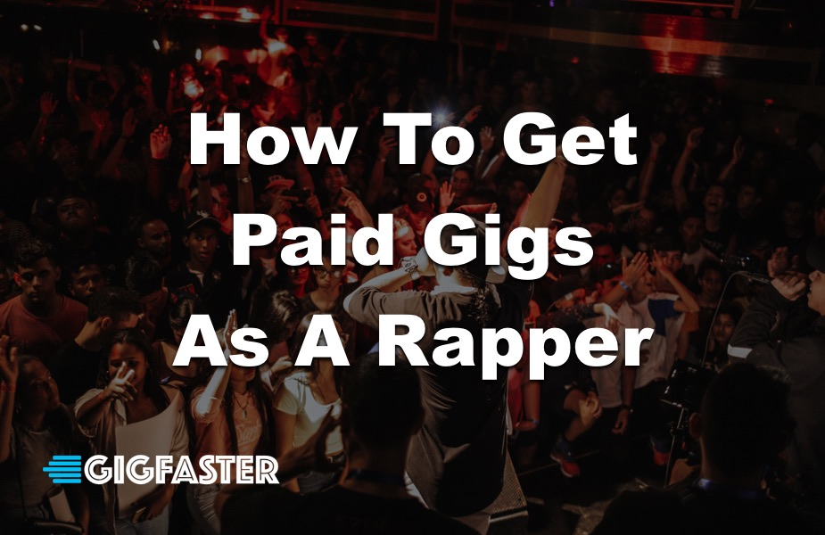 How to Get Paid Gigs as a Rapper
