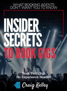 Insider Secrets To Book Gigs