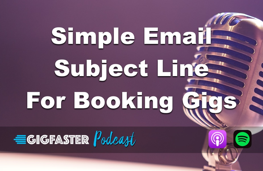 Simple Email Subject Line For Booking Gigs
