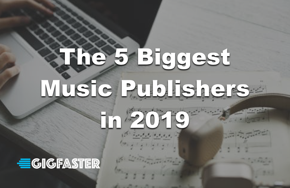 The 5 Biggest Music Publishers in 2019