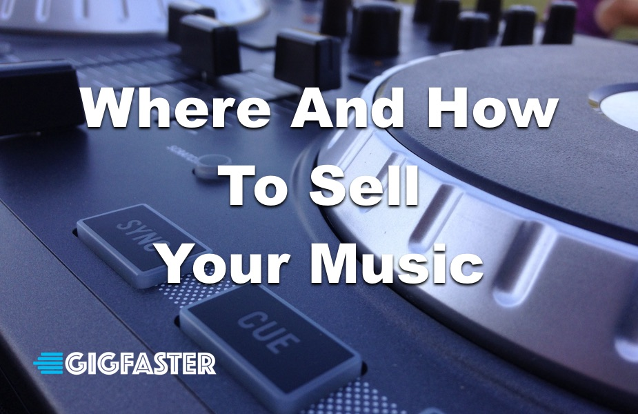 Where and How to Sell Your Music