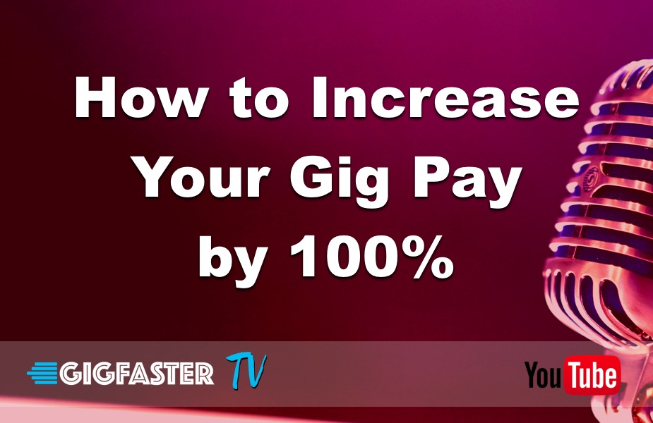 How to Increase Your Gig Pay by 100%