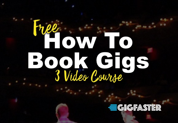 How to book gigs- 3 video course - free