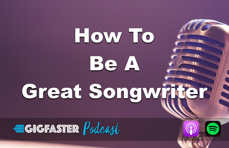 how to be a great songwriter