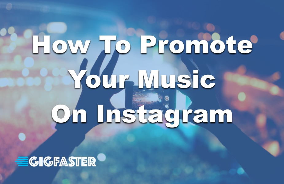 How To Promote Your Music on Instagram
