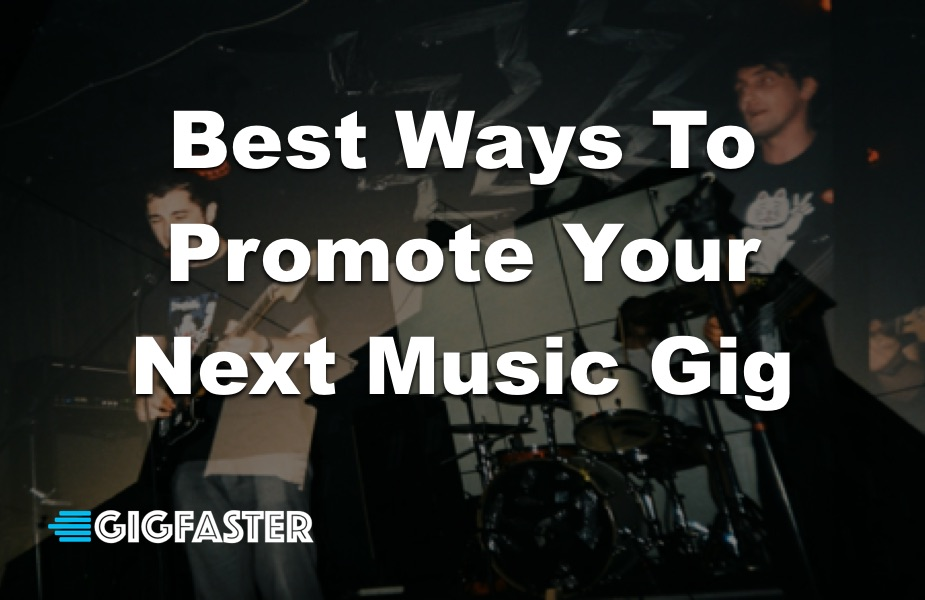 how to promote your next gig