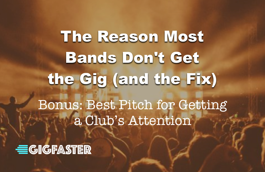 Why Bands Don't Get Gigs