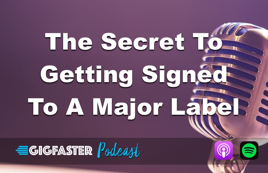 secret to getting signed to major label